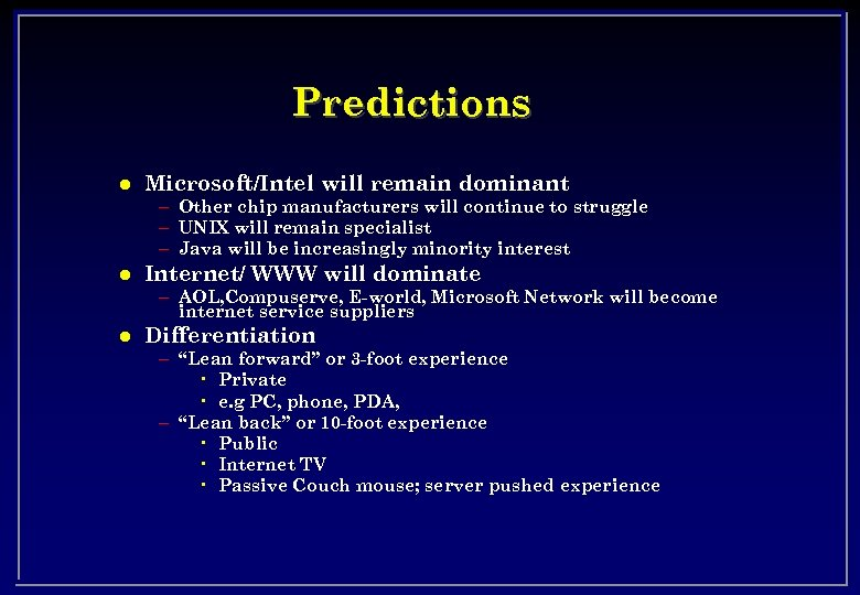 Predictions l Microsoft/Intel will remain dominant – Other chip manufacturers will continue to struggle