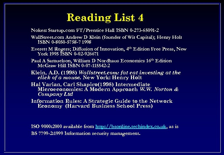 Reading List 4 Nokes: Startup. com FT/Prentice Hall ISBN 0 -273 -65091 -2 Wall.