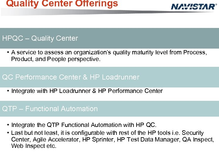 Quality Center Offerings HPQC – Quality Center • A service to assess an organization's