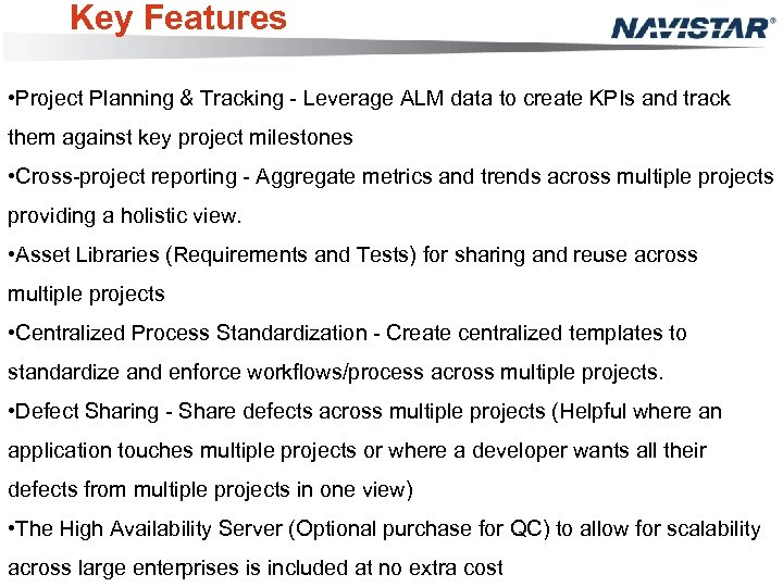Key Features • Project Planning & Tracking - Leverage ALM data to create KPIs