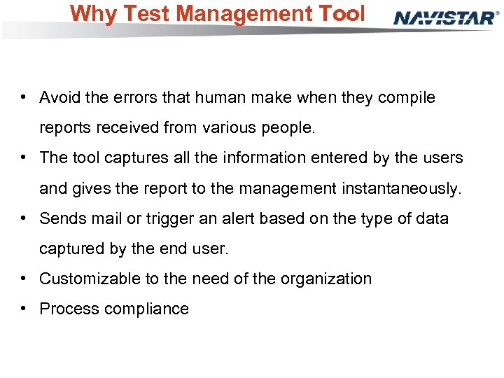 Why Test Management Tool • Avoid the errors that human make when they compile