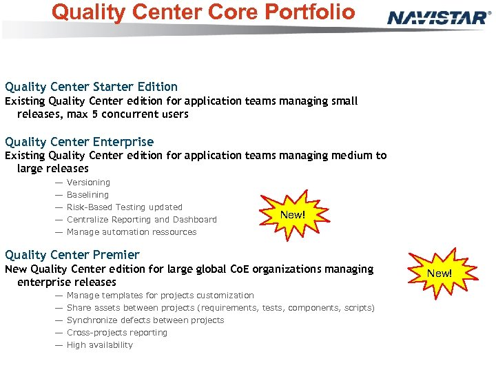 Quality Center Core Portfolio Quality Center Starter Edition Existing Quality Center edition for application