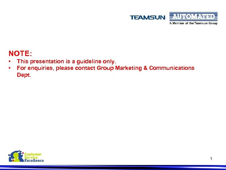 NOTE: • • This presentation is a guideline only. For enquiries, please contact Group