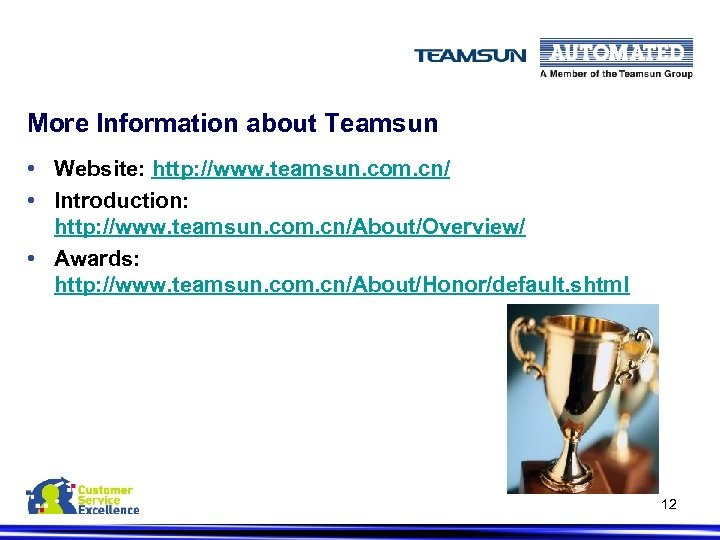 More Information about Teamsun • Website: http: //www. teamsun. com. cn/ • Introduction: http: