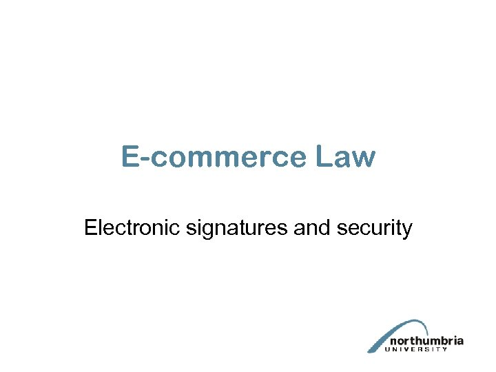 E-commerce Law Electronic signatures and security