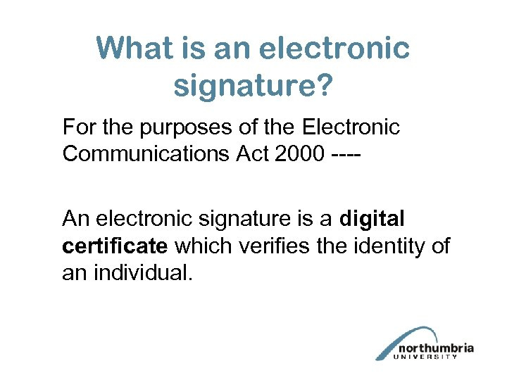 What is an electronic signature? For the purposes of the Electronic Communications Act 2000