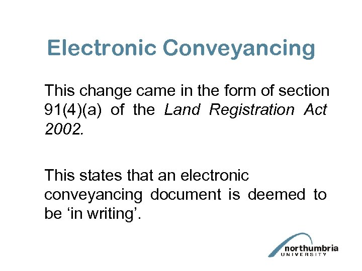 Electronic Conveyancing This change came in the form of section 91(4)(a) of the Land