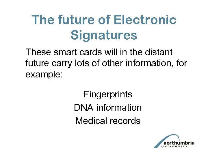 The future of Electronic Signatures These smart cards will in the distant future carry