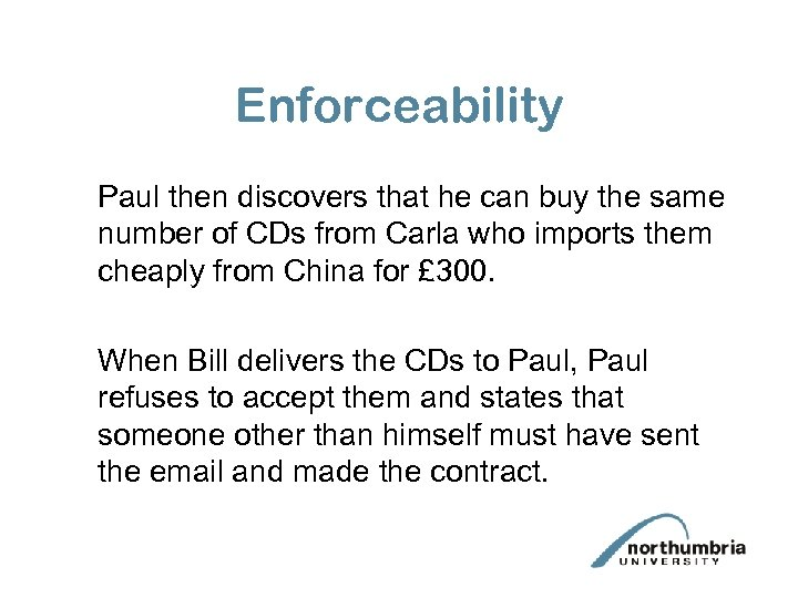 Enforceability Paul then discovers that he can buy the same number of CDs from