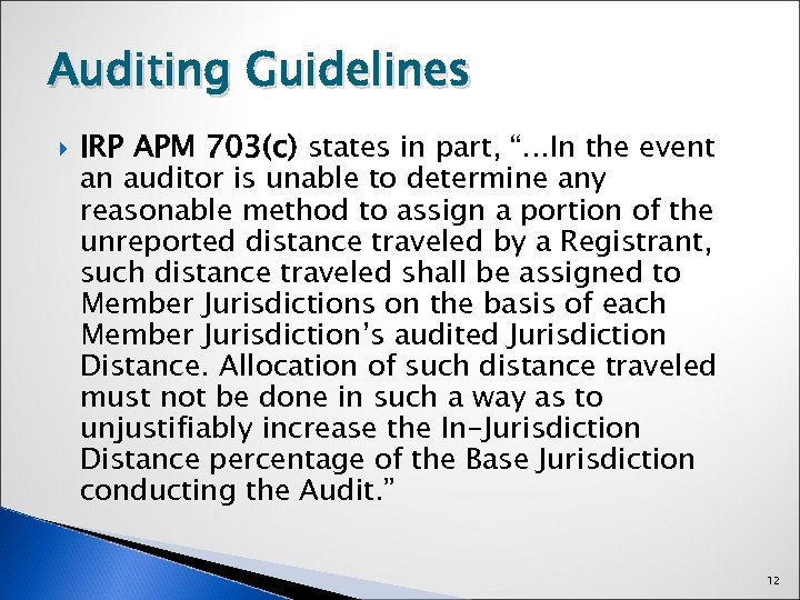 """Auditing Guidelines IRP APM 703(c) states in part, """"…In the event an auditor is"""