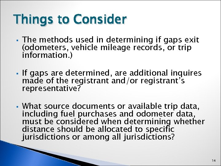 Things to Consider § § § The methods used in determining if gaps exit
