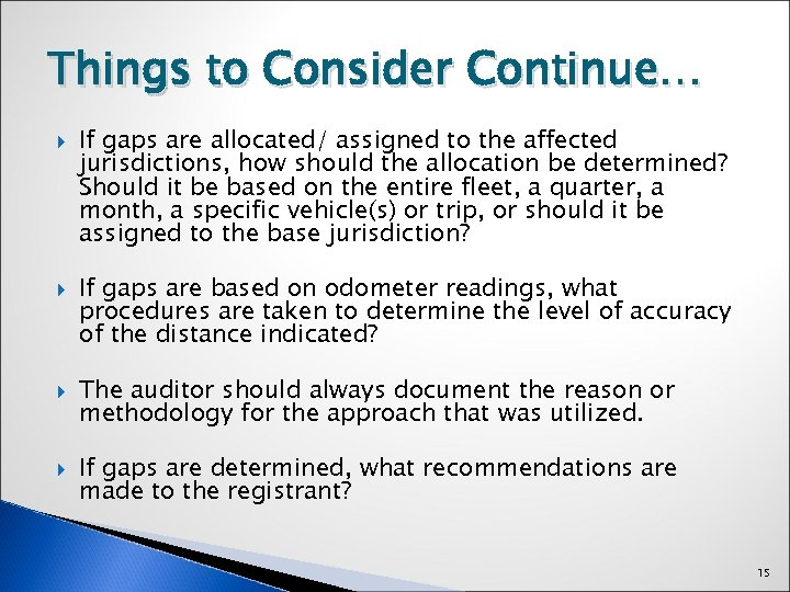 Things to Consider Continue… If gaps are allocated/ assigned to the affected jurisdictions, how
