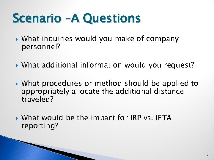 Scenario –A Questions What inquiries would you make of company personnel? What additional information