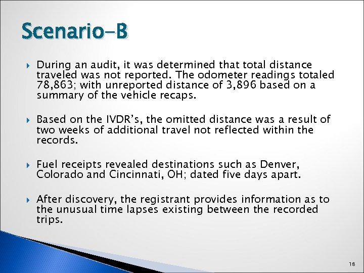 Scenario-B During an audit, it was determined that total distance traveled was not reported.