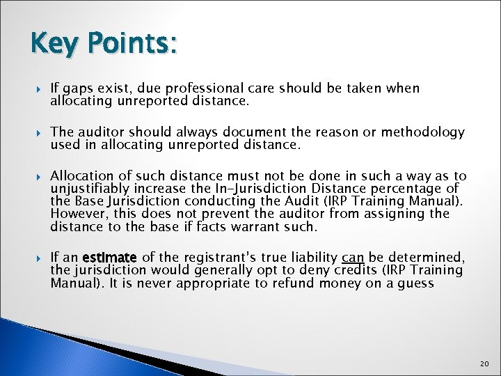 Key Points: If gaps exist, due professional care should be taken when allocating unreported