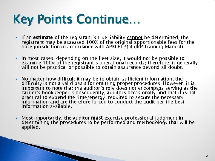 Key Points Continue… If an estimate of the registrant's true liability cannot be determined,
