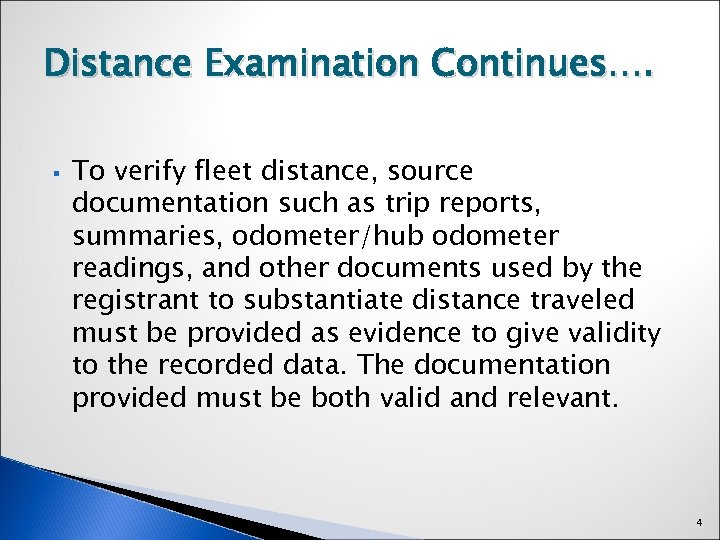 Distance Examination Continues…. § To verify fleet distance, source documentation such as trip reports,