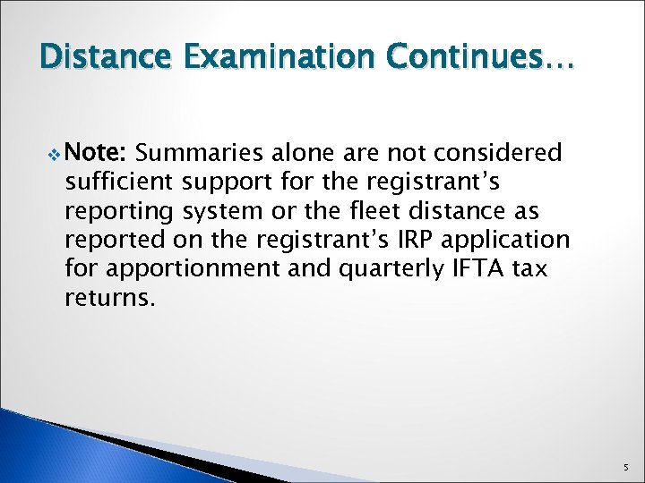 Distance Examination Continues… v Note: Summaries alone are not considered sufficient support for the