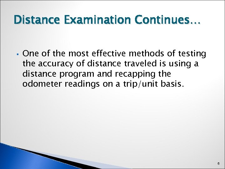 Distance Examination Continues… § One of the most effective methods of testing the accuracy