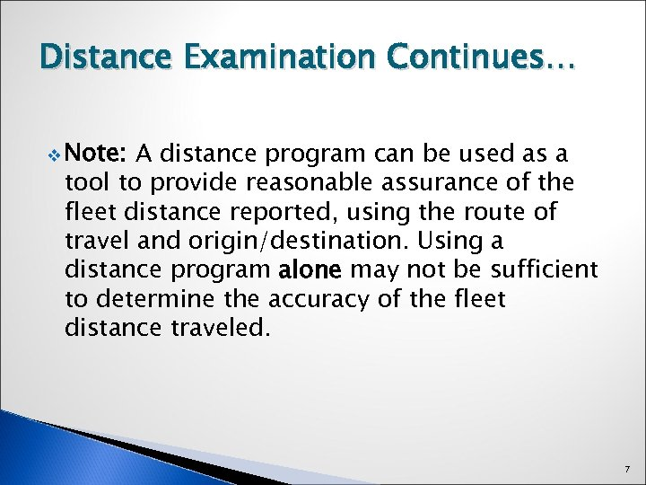 Distance Examination Continues… v Note: A distance program can be used as a tool