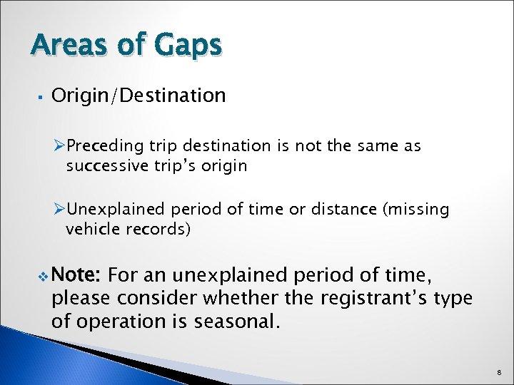 Areas of Gaps § Origin/Destination ØPreceding trip destination is not the same as successive