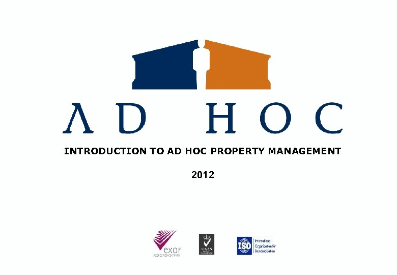 INTRODUCTION TO AD HOC PROPERTY MANAGEMENT 2012