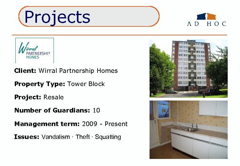 Projects Client: Wirral Partnership Homes Property Type: Tower Block Project: Resale Number of Guardians: