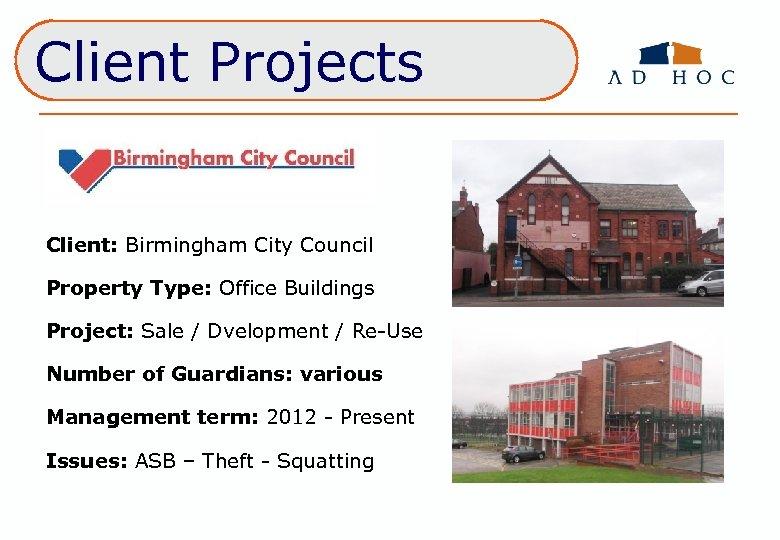 Client Projects Client: Birmingham City Council Property Type: Office Buildings Project: Sale / Dvelopment