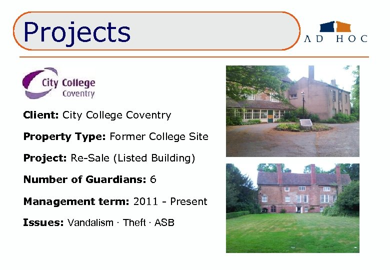 Projects Client: City College Coventry Property Type: Former College Site Project: Re-Sale (Listed Building)