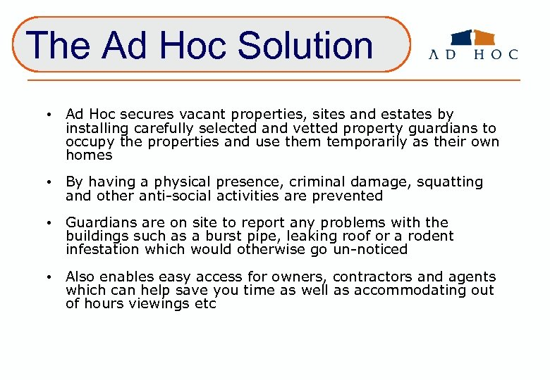 The Ad Hoc Solution • Ad Hoc secures vacant properties, sites and estates by