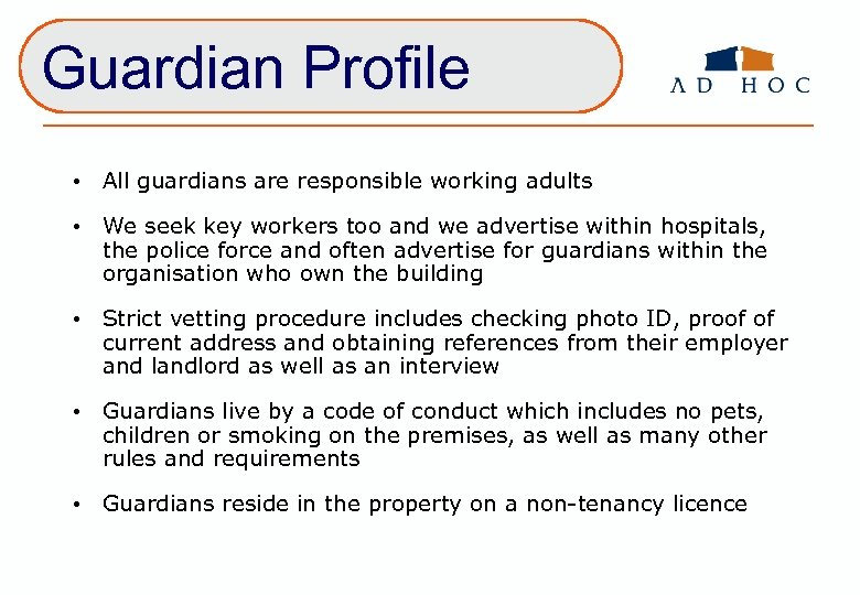 Guardian Profile • All guardians are responsible working adults • We seek key workers