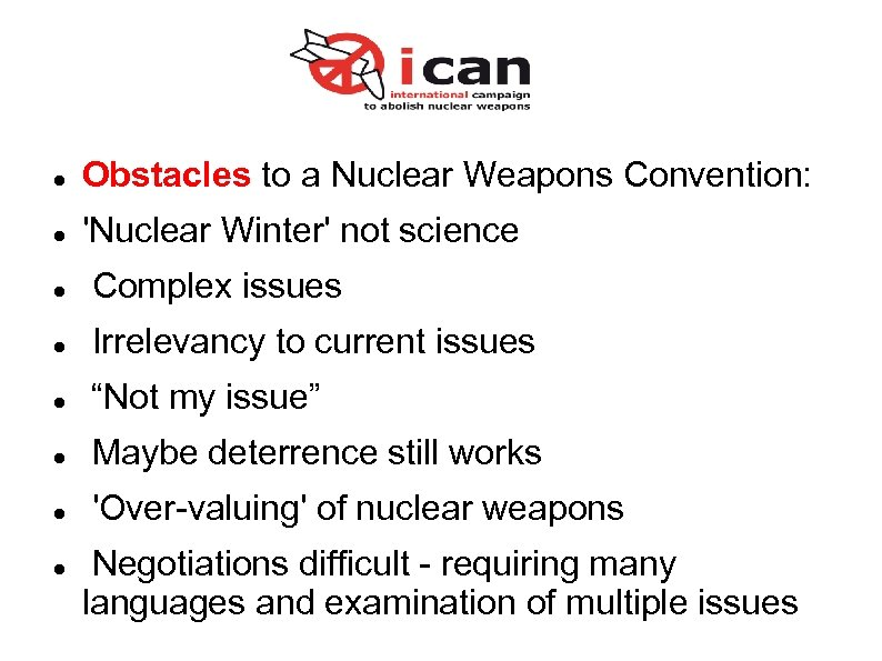 Obstacles to a Nuclear Weapons Convention: 'Nuclear Winter' not science Complex issues Irrelevancy