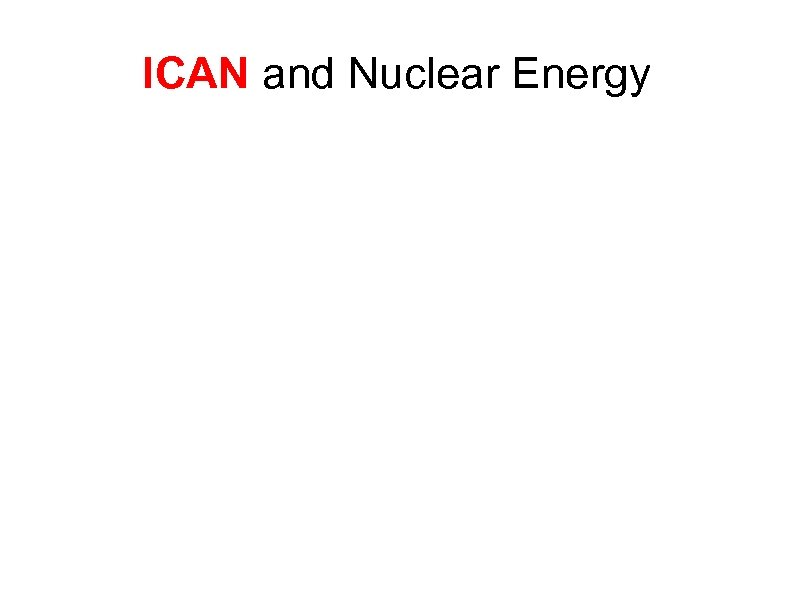 ICAN and Nuclear Energy