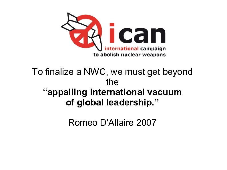 "To finalize a NWC, we must get beyond the ""appalling international vacuum of global"