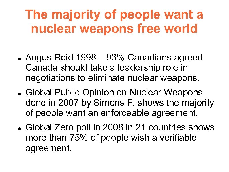 The majority of people want a nuclear weapons free world Angus Reid 1998 –