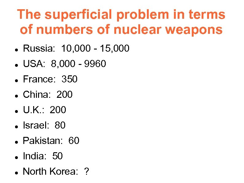 The superficial problem in terms of numbers of nuclear weapons Russia: 10, 000 -
