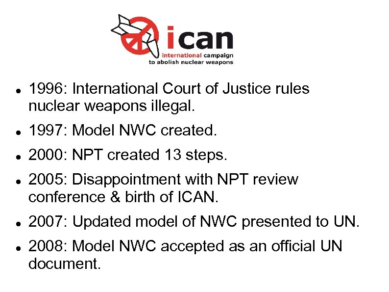 1996: International Court of Justice rules nuclear weapons illegal. 1997: Model NWC created.