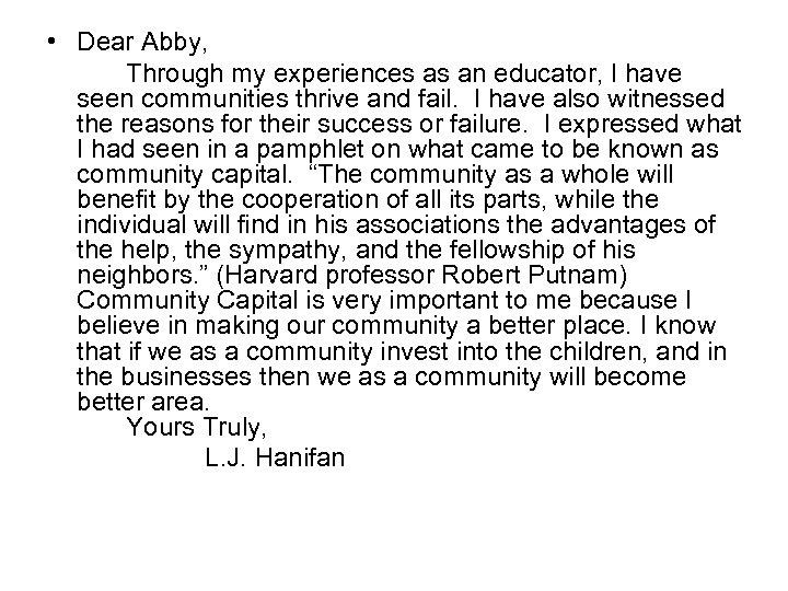 • Dear Abby, Through my experiences as an educator, I have seen communities