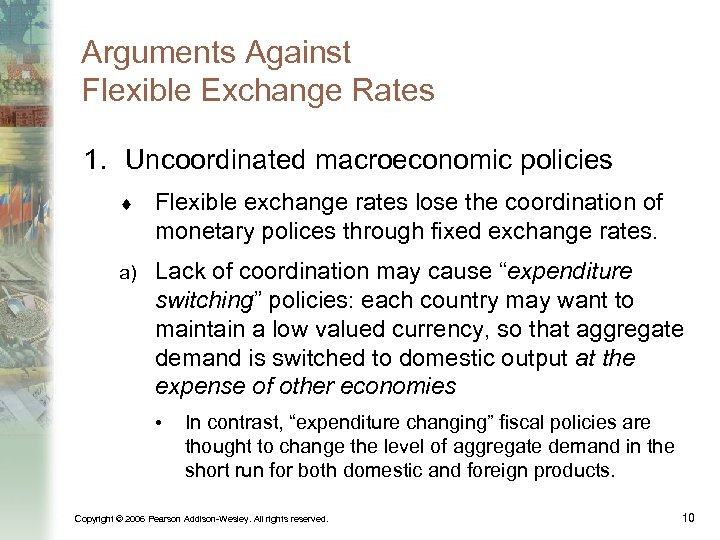 Arguments Against Flexible Exchange Rates 1. Uncoordinated macroeconomic policies ¨ Flexible exchange rates lose