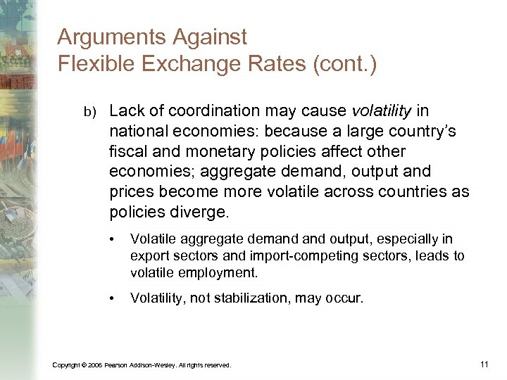 Arguments Against Flexible Exchange Rates (cont. ) b) Lack of coordination may cause volatility