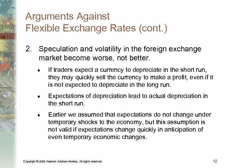 Arguments Against Flexible Exchange Rates (cont. ) 2. Speculation and volatility in the foreign