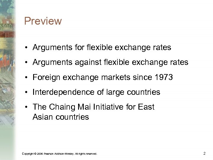 Preview • Arguments for flexible exchange rates • Arguments against flexible exchange rates •