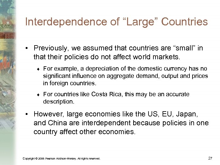 """Interdependence of """"Large"""" Countries • Previously, we assumed that countries are """"small"""" in that"""