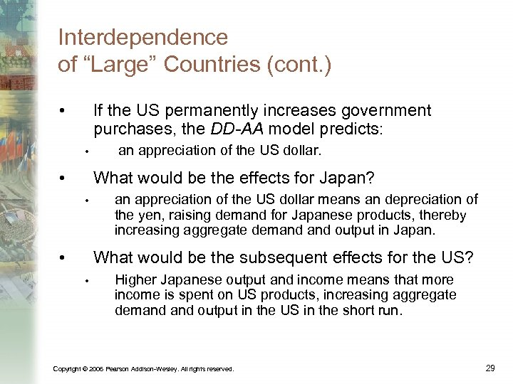 """Interdependence of """"Large"""" Countries (cont. ) • If the US permanently increases government purchases,"""