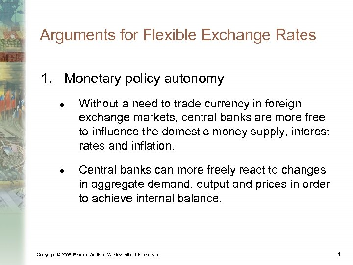 Arguments for Flexible Exchange Rates 1. Monetary policy autonomy ¨ Without a need to