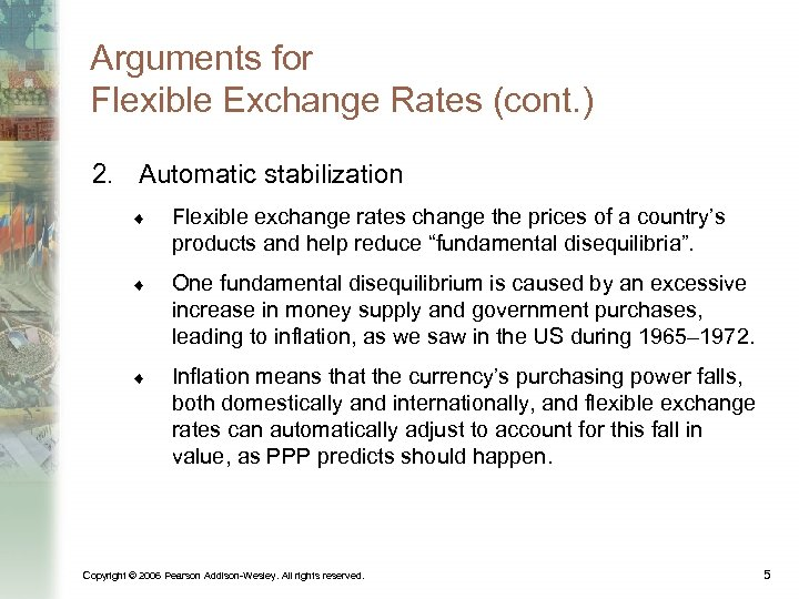 Arguments for Flexible Exchange Rates (cont. ) 2. Automatic stabilization ¨ Flexible exchange rates