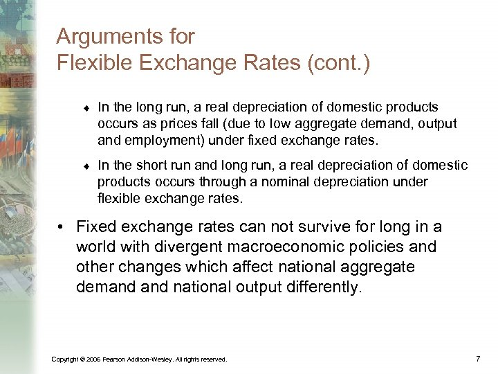 Arguments for Flexible Exchange Rates (cont. ) ¨ In the long run, a real