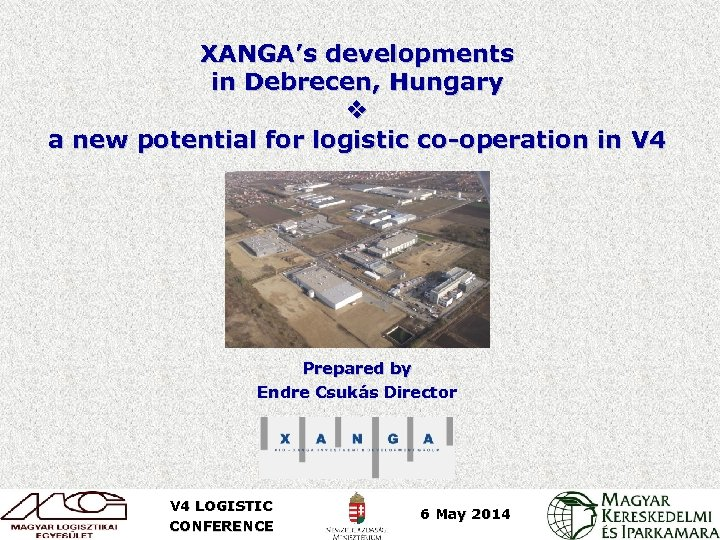 XANGA's developments in Debrecen, Hungary a new potential for logistic co-operation in V 4