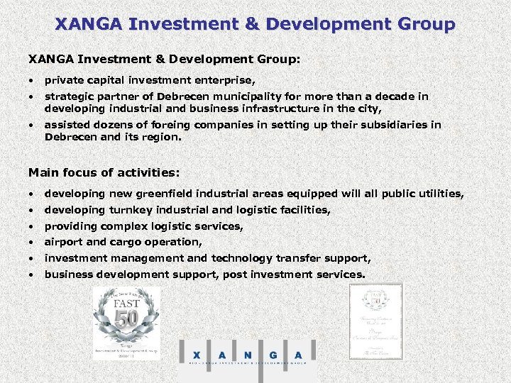 XANGA Investment & Development Group: • private capital investment enterprise, • strategic partner of