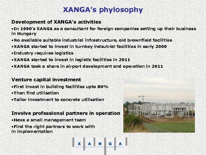 XANGA's phylosophy Development of XANGA's activities • In 1990's XANGA as a consultant foreign